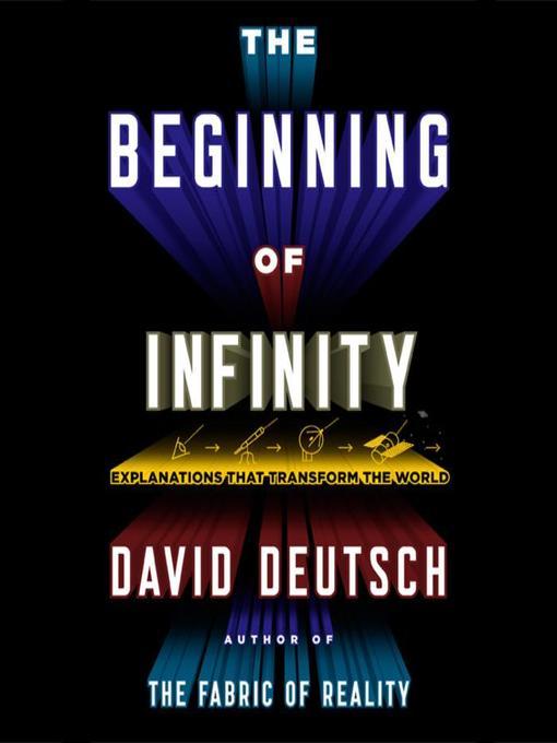 Title details for The Beginning Infinity by David Deutsch - Wait list