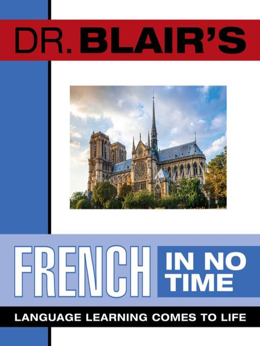 Title details for Dr. Blair's French In No Time by Robert Blair - Available