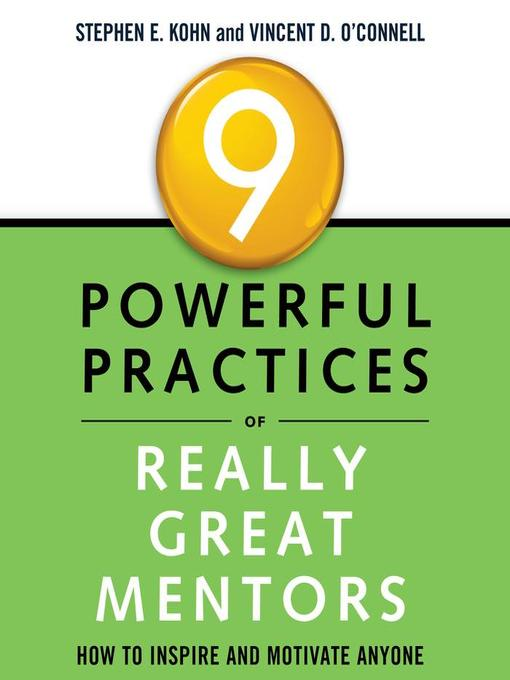 Title details for 9 Powerful Practices of Really Great Mentors by Stephen E. Kohn - Available