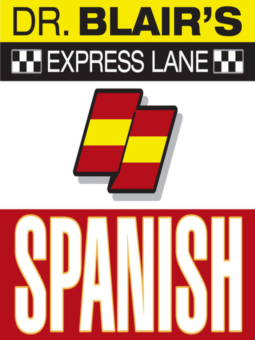 Title details for Dr. Blair's Express Lane: Spanish by Dr. Robert Blair - Wait list