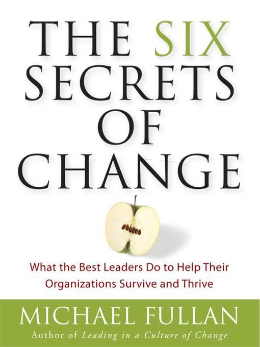 Title details for The Six Secrets of Change by Michael Fullan - Wait list