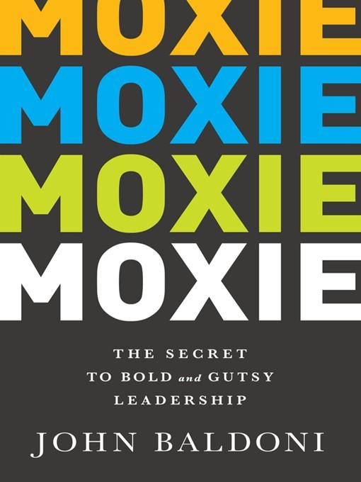 Title details for Moxie by John Baldoni - Wait list