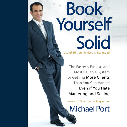 Title details for Book Yourself Solid by Michael Port - Wait list