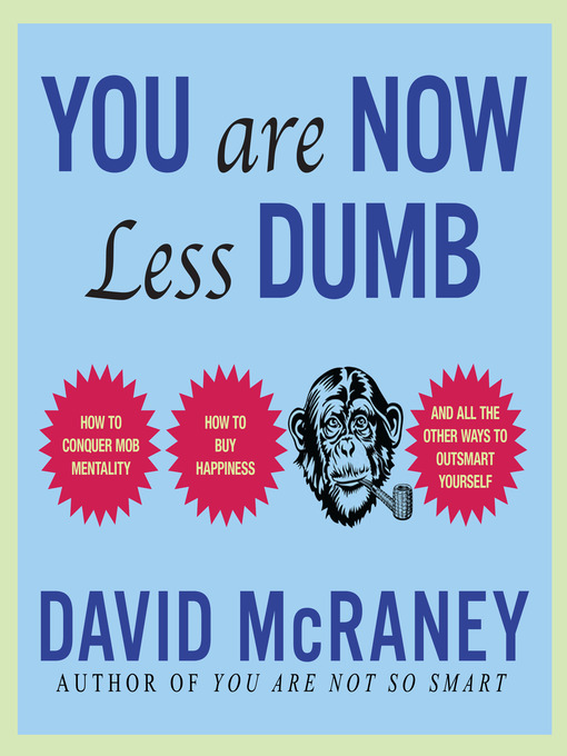 Title details for You Are Now Less Dumb by David McRaney - Available