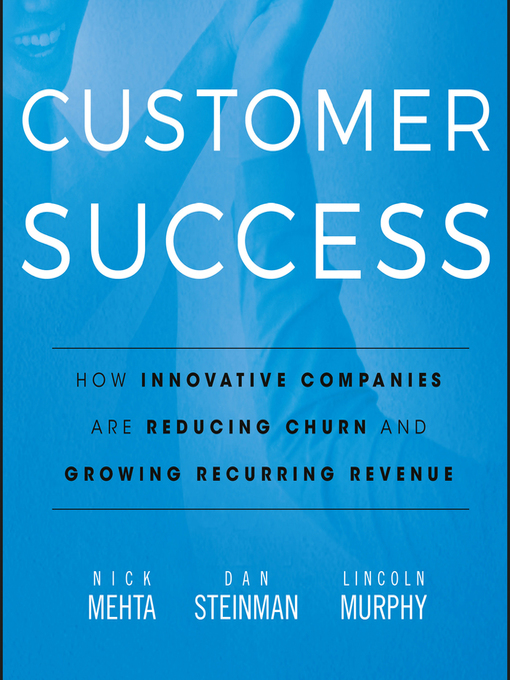 Title details for Customer Success by Nick Mehta - Available