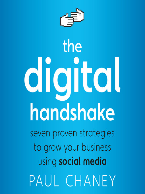 Title details for The Digital Handshake by Paul Chaney - Available