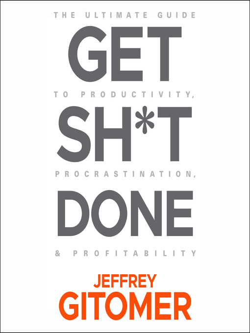 Title details for Get Sh*t Done by Jeffrey Gitomer - Available