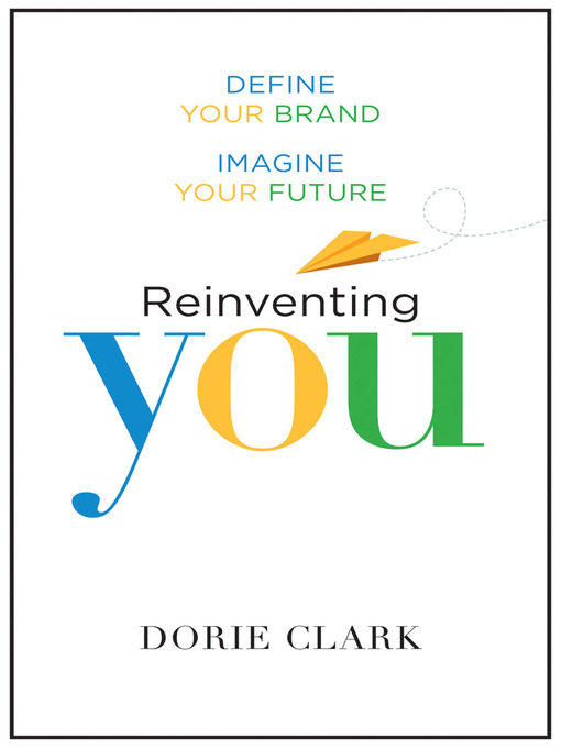 Title details for Reinventing You by Dorie Clark - Available