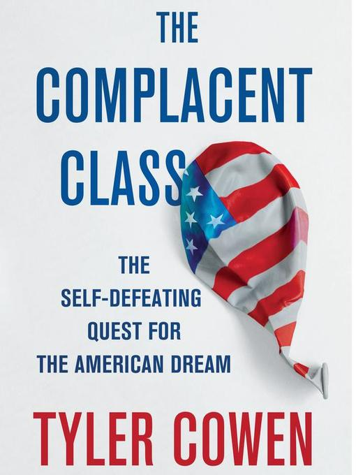 Title details for The Complacent Class by Tyler Cowen - Wait list