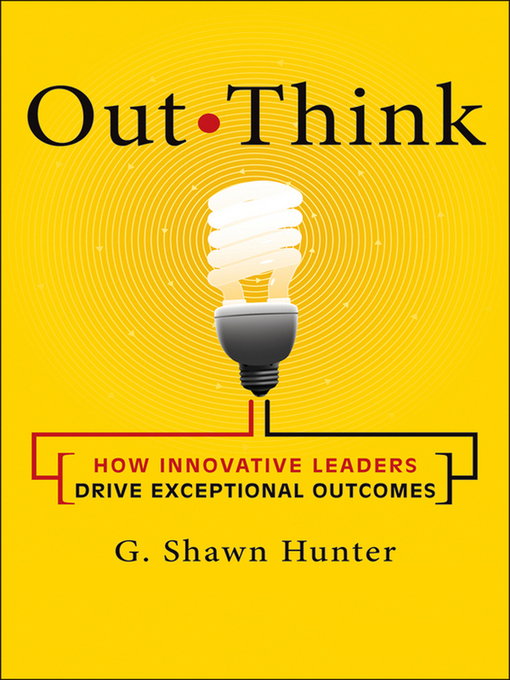 Title details for Out Think by G. Shawn Hunter - Wait list