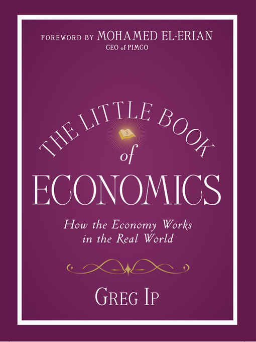 Title details for The Little Book of Economics by Greg Ip - Available