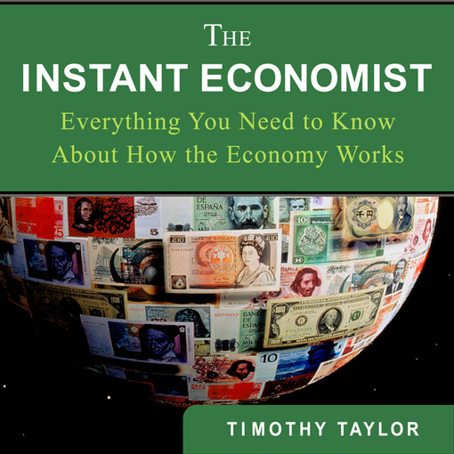 a review on basic economic concepts in the instant economist by timothy taylor