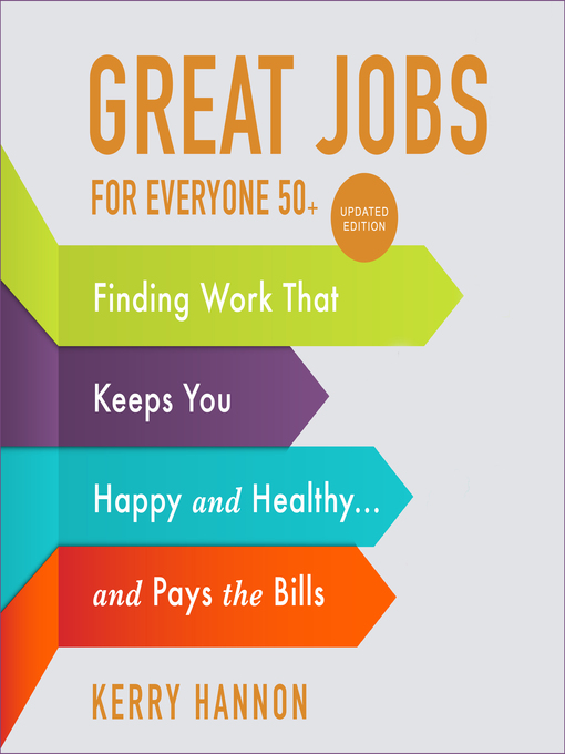 Title details for Great Jobs for Everyone 50 +, Updated Edition by Kerry Hannon - Available