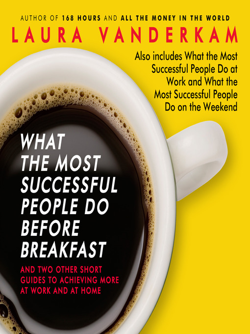 Title details for What the Most Successful People Do Before Breakfast by Laura Vanderkam - Wait list