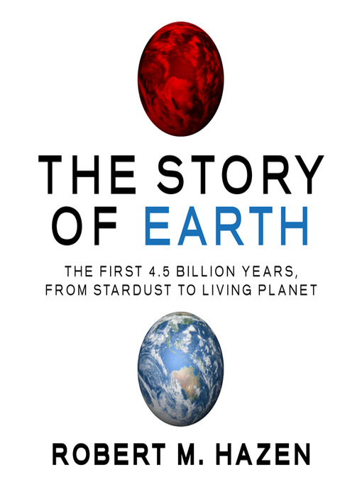 Title details for The Story Of Earth by Robert M. Hazen - Available
