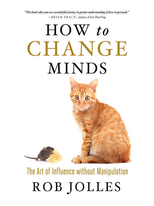 Title details for How to Change Minds by Rob Jolles - Available