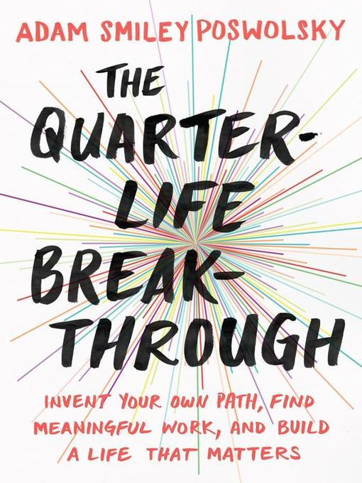 Title details for The Quarter-Life Breakthrough by Adam Smiley Poswolsky - Wait list