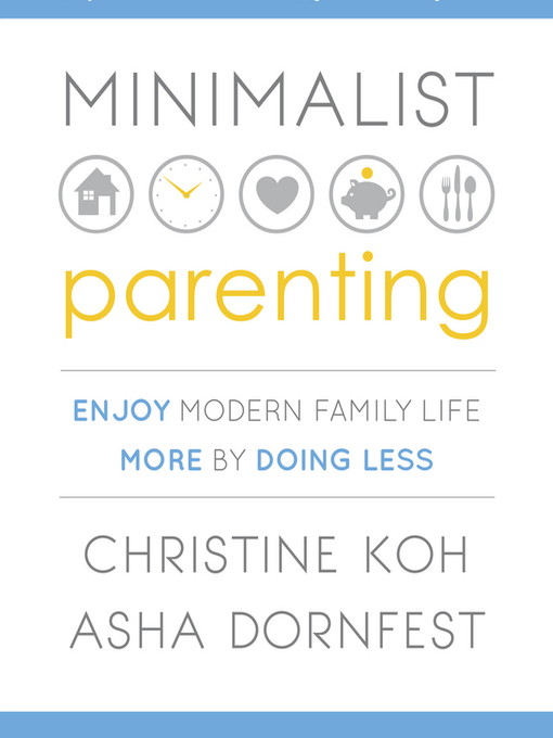 Title details for Minimalist Parenting by Asha Dornfest - Available