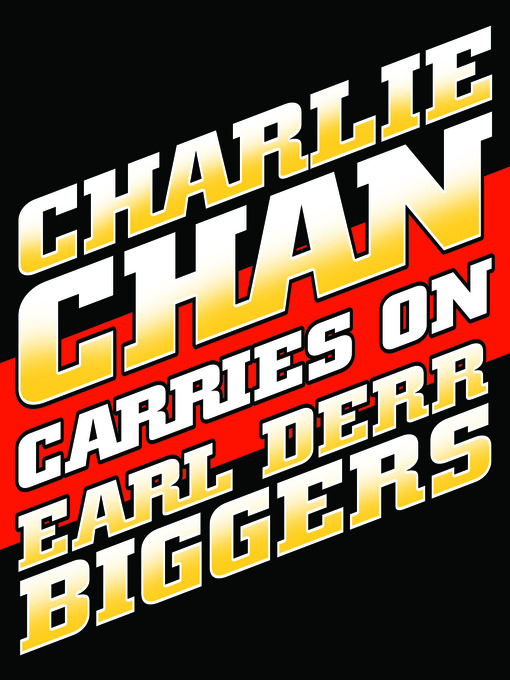 Title details for Charlie Chan Carries On by Earl Derr Biggers - Wait list