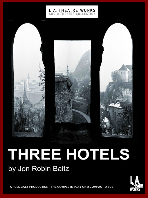 Title details for Three Hotels by Jon Robin Baitz - Available