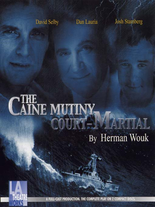 Title details for The Caine Mutiny Court-Martial by Herman Wouk - Available