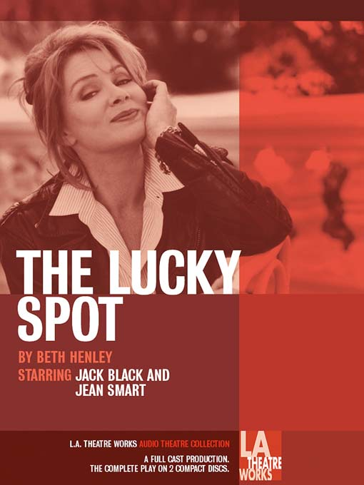 Title details for The Lucky Spot by Beth Henley - Available