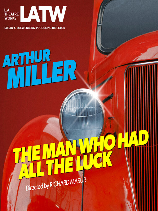 Title details for The Man Who Had All The Luck by Arthur Miller - Available