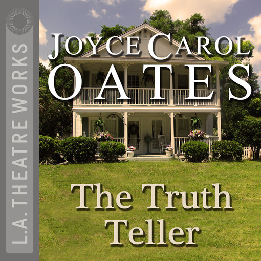 Title details for The Truth Teller by Joyce Carol Oates - Available