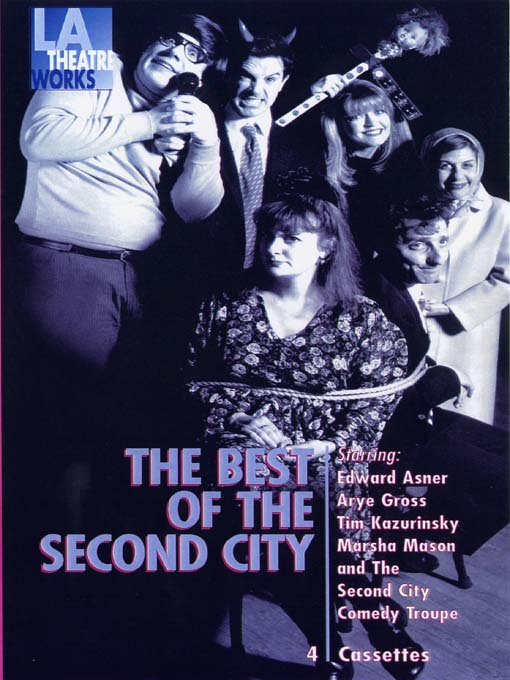 Title details for The Best of Second City by Second City Chicago's Famed Improv Theatre - Available