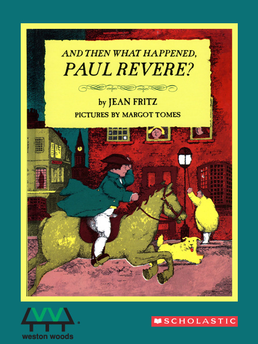 Title details for And Then What Happened , Paul Revere? by Jean Fritz - Available