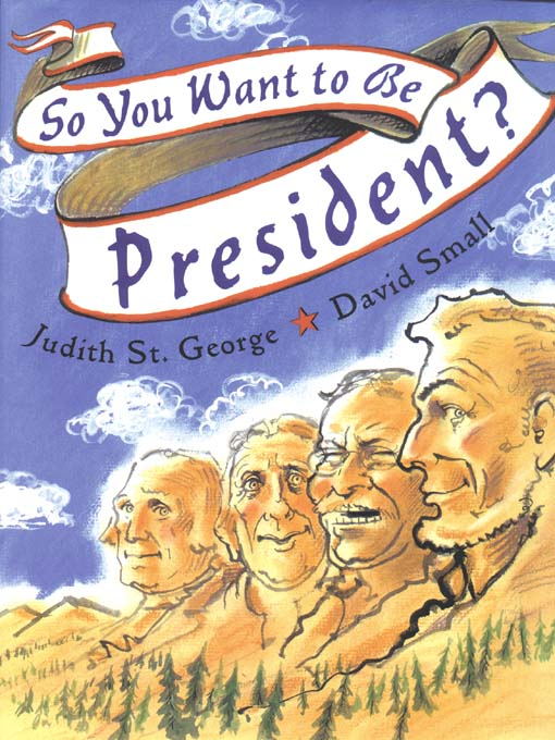 Title details for So You Want to Be President? by Judith St. George - Available