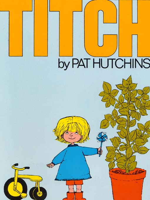 Title details for Titch by Pat Hutchins - Available
