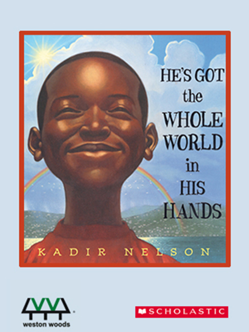 Title details for He's Got the Whole World In His Hands by Kadir Nelson - Wait list