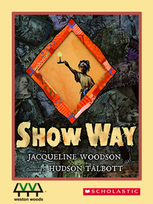 Title details for Show Way by Jacqueline Woodson - Available