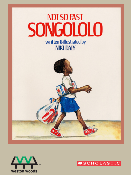 Title details for Not So Fast, Songololo by Niki Daly - Wait list