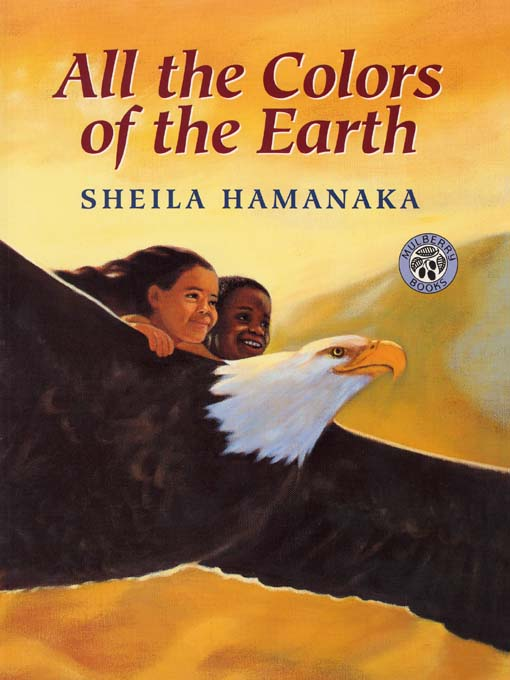 Title details for All The Colors of The Earth by Sheila Hamanaka - Available