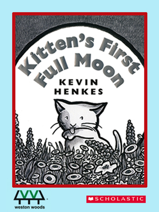 Title details for Kitten's First Full Moon by Kevin Henkes - Available