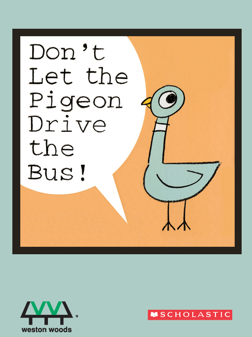Title details for Don't Let the Pigeon Drive the Bus  by Mo Willems - Wait list