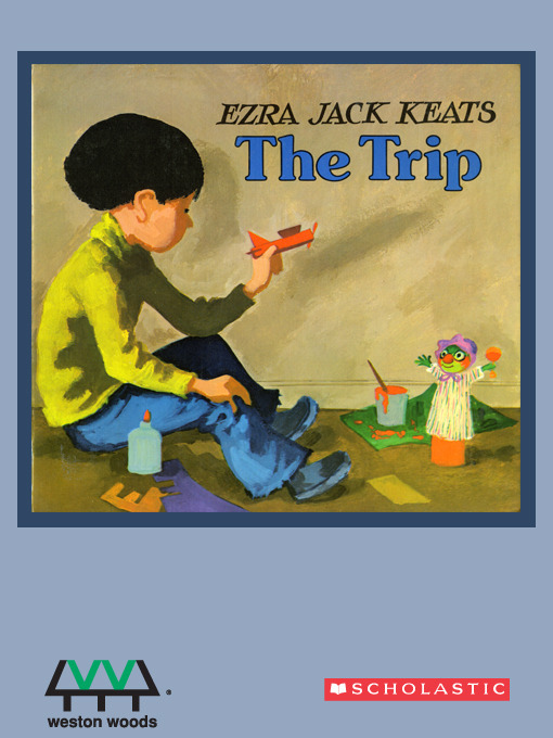 Title details for The Trip by Ezra Jack Keats - Available