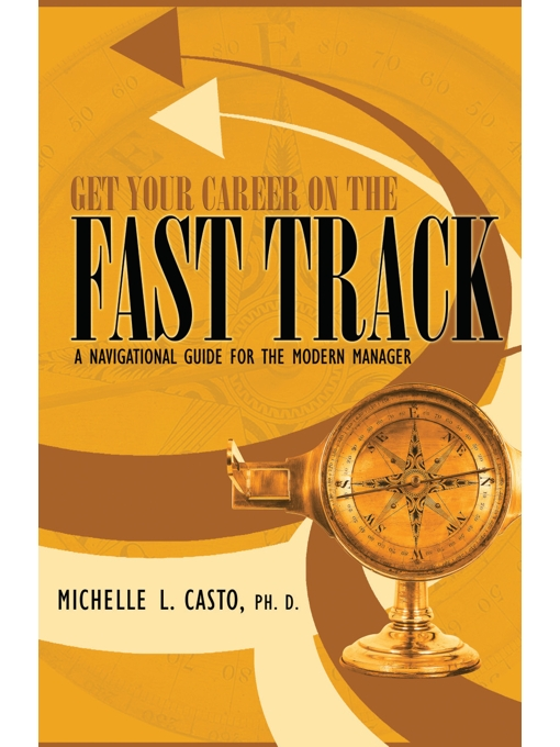 Get Your Career on the Fast Track A Navigational Guide for the Modern Manager