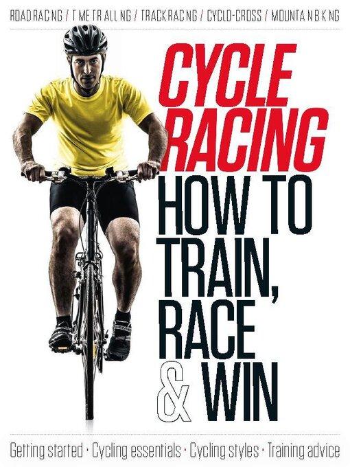 Cycle Racing: How to Train, Race & Win