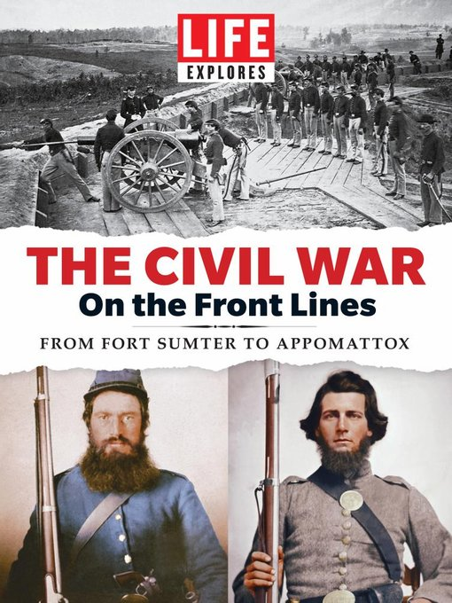 Title details for LIFE Explores The Civil War: On the Front Lines by Meredith Corporation - Available
