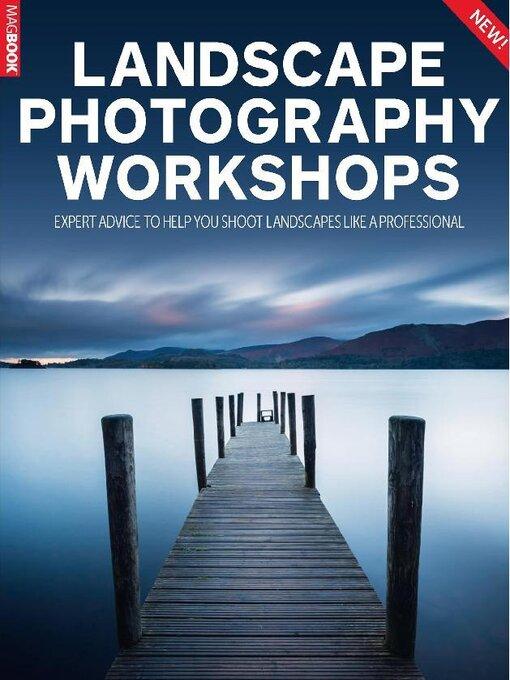 Title details for Landscape Photography Workshops  by Dennis Publishing UK - Available