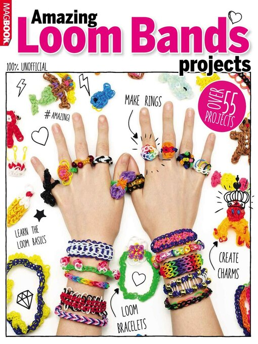 Amazing Loom Band Projects