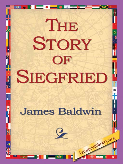 Title details for The Story of Siegfried by James Baldwin - Available