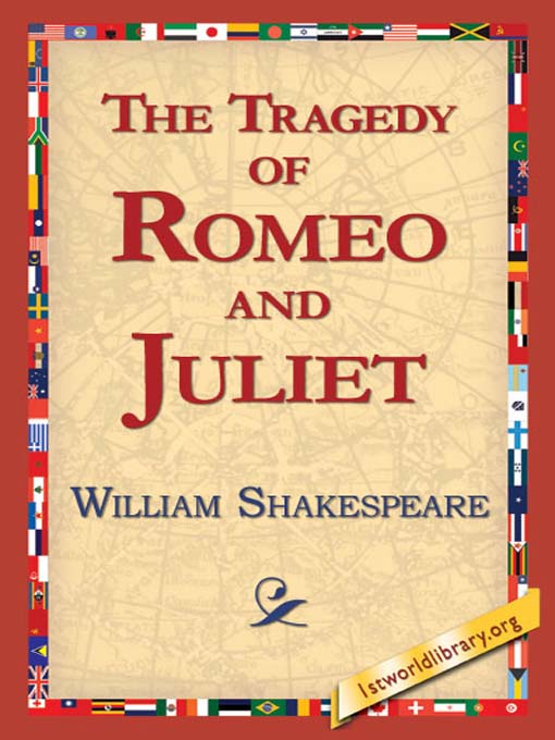 the love and tragedy of romeo and juliet by william shakespeare One example of oxymoron in romeo and juliet comes from act i, scene i when romeo says, o brawling love o loving hate william shakespeare made plentiful use of oxymorons in his tragedy.