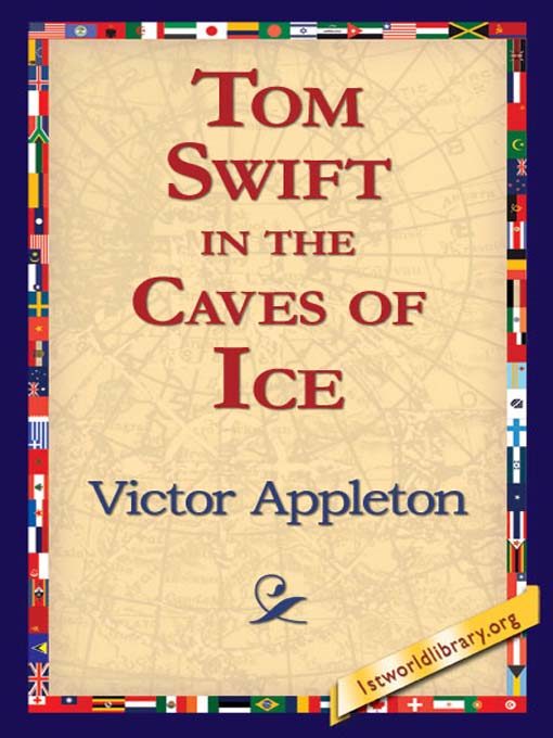 Title details for Tom Swift in the Caves of Ice by Victor Appleton - Available