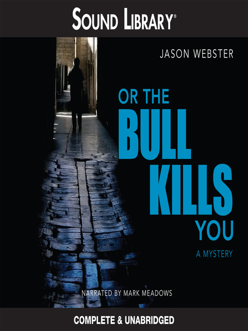 Title details for Or the Bull Kills You by Jason Webster - Available