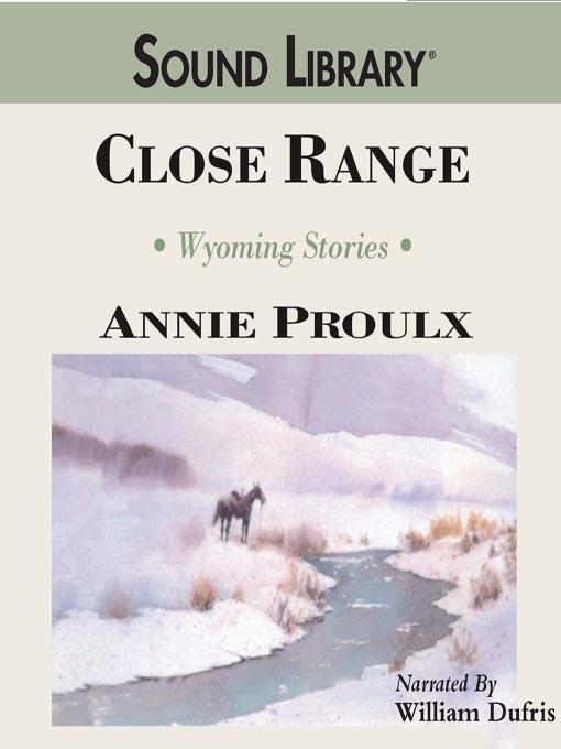 Title details for Close Range by Annie Proulx - Wait list