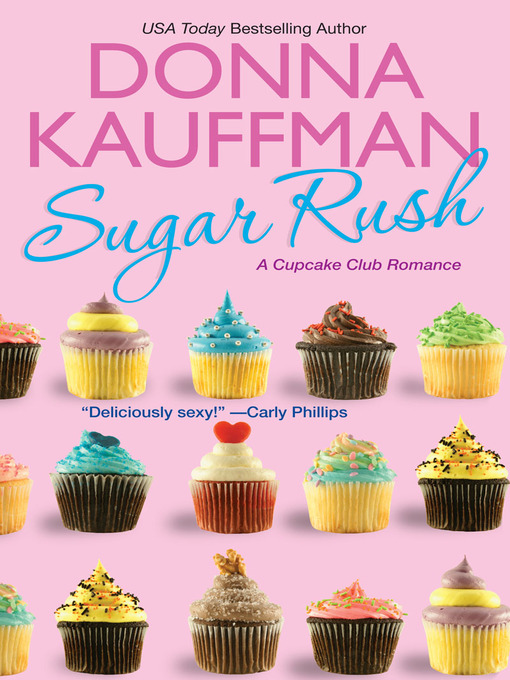 Title details for Sugar Rush by Donna Kauffman - Available